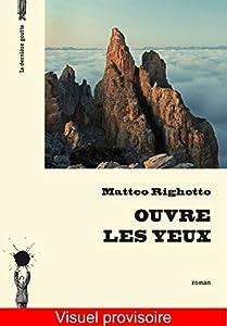 vignette de 'Ouvre les yeux (Matteo Righetto)'