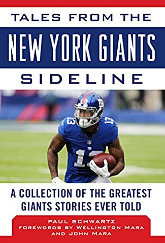 Tales from the New York Giants Sideline: A Collection of the Greatest Giants Stories Ever Told (Tales from the Team)