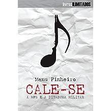 Cale-se: A MPB e a Ditadura Militar (Portuguese Edition)