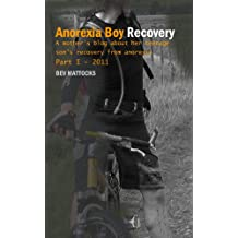 Anorexia Boy Recovery: A mother's blog about her teenage son's recovery from anorexia Part I - 2011