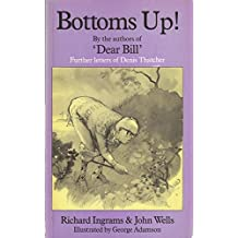Bottoms Up!: Further Letters of Denis Thatcher
