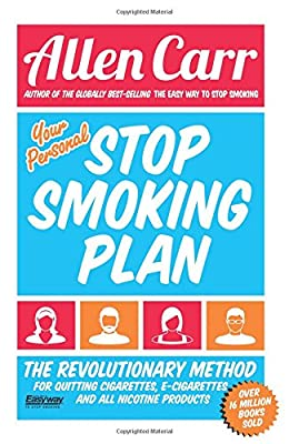 Your Personal Stop Smoking Plan: The Revolutionary Method for Quitting Cigarettes, E-Cigarettes and All Nicotine Products from Arcturus Publishing Ltd
