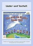 Wir sind die Kinder dieser Welt: Lieder- und Textheft: 24 Seiten · A5 Heft · Melodien und Text mit Gitarrengriffen und Instrumentalstimmen