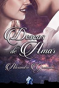 Deseos de amar par  Alexandra  Granados