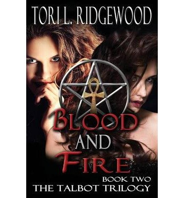 [{ Blood and Fire By Ridgewood, Tori L ( Author ) Feb - 18- 2014 ( Paperback ) } ]