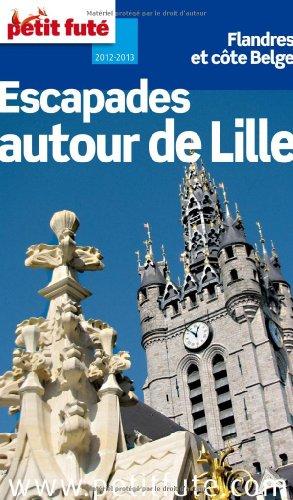 Petit Futé Escapades autour de Lille par Petit Futé