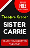 Image de Sister Carrie: By Theodore Dreiser - Illustrated (Bonus Free Audiobook) (English