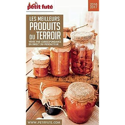 PRODUITS DU TERROIR 2016/2017 Petit Futé (THEMATIQUES)