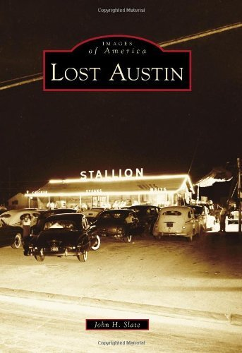 Lost Austin (Images of America) by John H. Slate (2012-11-26)