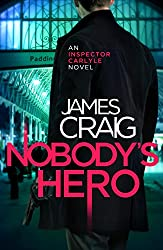 Nobody's Hero (Inspector Carlyle) (English Edition)