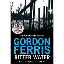 Bitter Water (Douglas Brodie series) by Gordon Ferris (2013-09-01)