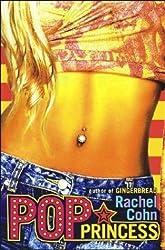 Pop Princess by Rachel Cohn (2004-02-24)