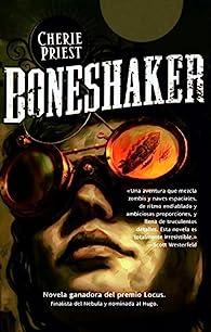 Boneshaker par Cherie Priest