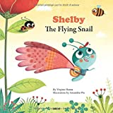 Shelby the Flying Snail by Virginie Hanna (April 01,2012)