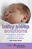 Baby Sleep Solutions: Finding Your Own Way to Easy Evenings and Peaceful Nights