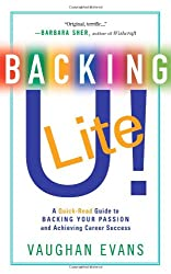 Backing U! Lite: A Quick-Read Guide to Backing Your Passion and Achieving Career Success