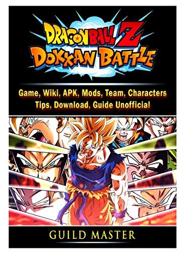 Dragon Ball Z Dokkan Battle Game, Wiki, APK, Mods, Team, Characters, Tips, Download, Guide Unofficial