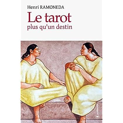 Le tarot, plus qu'un destin: L'art divinatoire dévoilé
