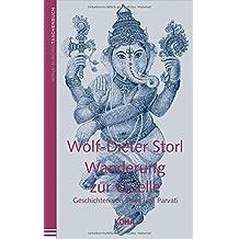 Wanderung zur Quelle: Geschichten von Shiva und Parvati