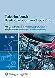 Tabellenbuch Kraftfahrzeugmechatronik Band 1. Kfz-Mechatroniker Abschlussprüfung Teil 1 Kfz-Servicemechaniker Abschlussprüfung