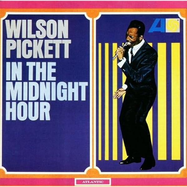 In the Midnight Hour : Wilson Pickett: Amazon.es: Música