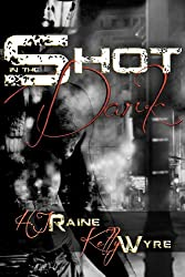 Shot in the Dark (English Edition)