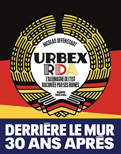 Urbex RDA: L'Allemagne de l'Est racontée par ses lieux abandonnés par  Nicolas Offenstadt