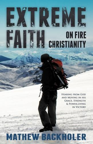 Extreme Faith On Fire Christianity Hearing From God And Moving In His Grace Strength Power Living In Victory