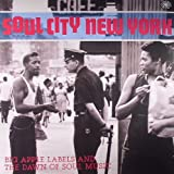 Soul City: New York - Big Apple Labels And The Dawn Of Soul Music