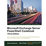 Microsoft Exchange Server PowerShell Cookbook - Third Edition by Jonas Andersson (2015-07-02)