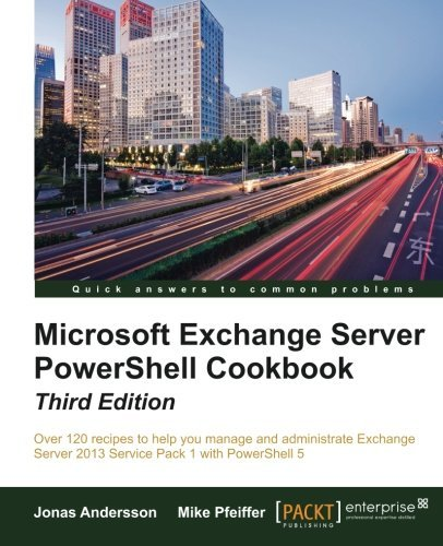 Microsoft Exchange Server PowerShell Cookbook - Third Edition by Jonas Andersson (2015-07-02) par Jonas Andersson;Mike Pfeiffer