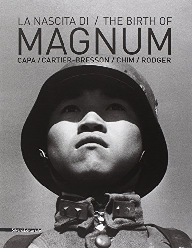 La nascita di Magnum. Robert Capa, Henri Cartier-Bresson, George Rodger, David «Chim»...
