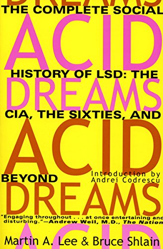 Acid Dreams: The Complete Social History of LSD: The CIA, the Sixties, and Beyond (English Edition)