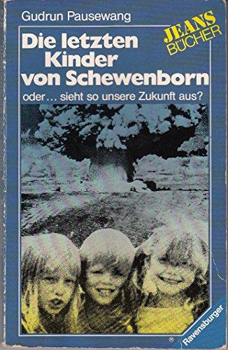 Die letzten Kinder von Schewenborn: oder... sieht so unsere Zukunft aus? (HC - Jugendliteratur ab 12 Jahre)
