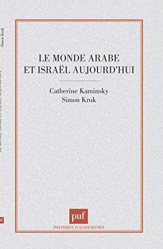 Le monde arabe et Israël aujourd'hui par Catherine Kaminsky