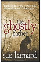 The Ghostly Father: Was this what really happened to Romeo & Juliet? Paperback