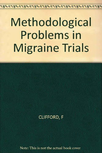 Methodological Problems in Migraine Trials by Rose, F.Clifford (1987) Paperback