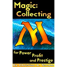 Magic: Collecting for Power Profit and Prestige (English Edition)