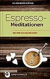 Espresso-Meditationen - Bei mir zu Hause sein
