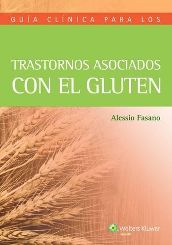 Guia clinica para los trastornos asociados con el gluten por Alessio Fasano
