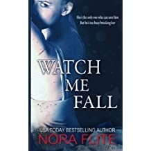 Watch Me Fall by Nora Flite (2014-09-15)