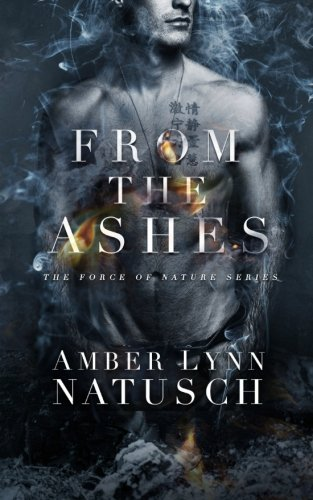 From the Ashes: Volume 1 (The force of Nature series)