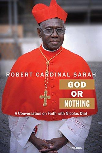 God or Nothing: A Conversation on Faith by Sarah, Cardinal Robert, Diat, Nicolas (October 30, 2015) Paperback