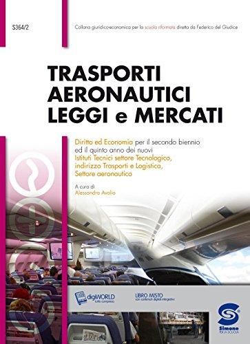 Trasporti aeronautici, leggi e mercati. Per le Scuole superiori. Con espansione online
