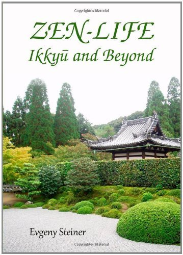 Zen-Life: Ikkyu and Beyond by Evgeny Steiner (2014) Hardcover