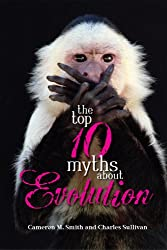 Top Ten Myths About Evolution
