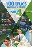 100 trucs pour réussir sa vie dans les Sims 4