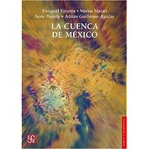 La Cuenca de Mexico: Aspectos Ambientales Criticos y Sustentabilidad = The Basin of Mexico (Seccion de Obras de Ciencia y Tecnologia)