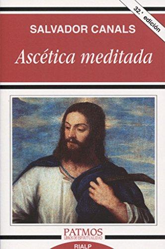 Ascetica Meditada (Patmos) por SALVADOR CANAIS