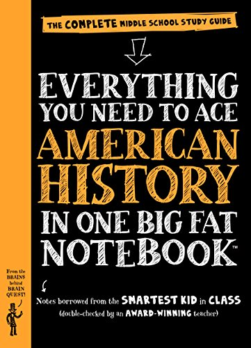 Everything You Need to Ace American History in One Big Fat Notebook: The Complete Middle School Study Guide (Big Fat Notebooks) (4 Workbook Brain Quest Grade)